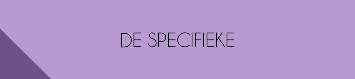 De specifieke