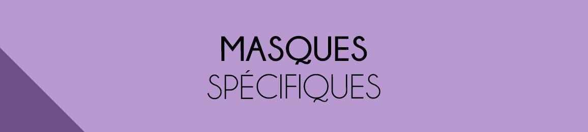 Les masques spécifiques