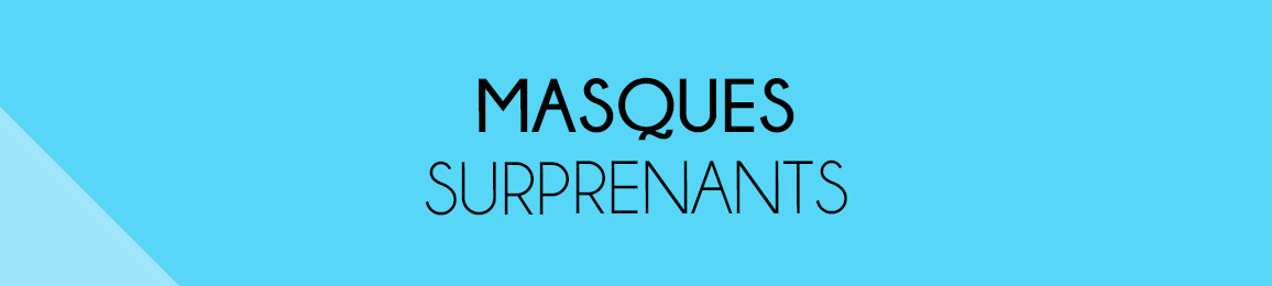 Les masques surprenants